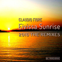 Claudio fiore - Eivissa Sunrise 2016 the Remixes