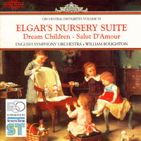 English Symphony Orchestra, Sir Edward Elgar & William Boughton - Elgar's Nursery Suite: Orchestral Favourites, Vol. VI