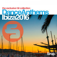 Various Artists - Sirup Dance Anthems Ibiza 2016