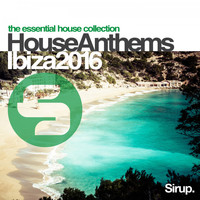 Various Artists - Sirup House Anthems Ibiza 2016