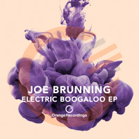 Joe Brunning - Electric Boogaloo EP