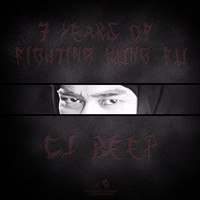 Cj_BEEP - 7 Years of Fighting Kung Fu