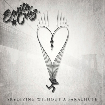 Santa Cruz - Skydiving Without A Parachute (Explicit)