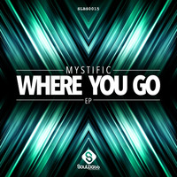 Mystific - Where You Go