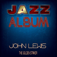 John Lewis - The Golden Striker - Original Album