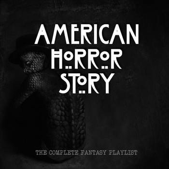 Various Artists - American Horror Story - The Fantasy Playlist