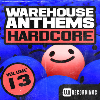 Various Artists - Warehouse Anthems: Hardcore, Vol. 13