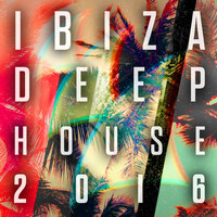 Various Artists - Ibiza Deep House 2016