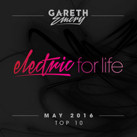Gareth Emery - Electric For Life Top 10 - May 2016