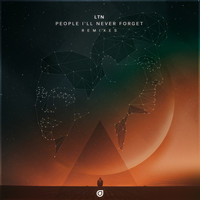 LTN - People I'll Never Forget (Remixes)