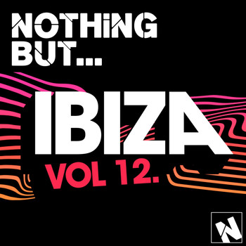 Various Artists - Nothing But... Ibiza, Vol. 12