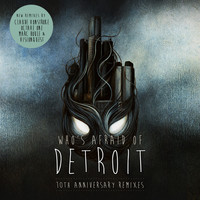 Claude Vonstroke - Who's Afraid of Detroit? - 10th Anniversary Remixes