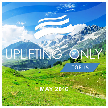 Various Artists - Uplifting Only Top 15: May 2016