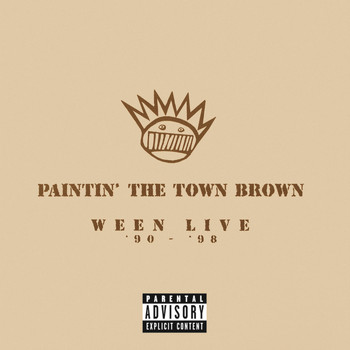 Ween - Paintin' The Town Brown: Ween Live '90 - '98 (Explicit)