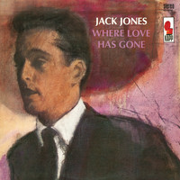 Jack Jones - Where Love Has Gone