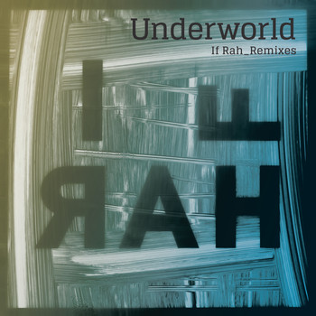 Underworld - If Rah (Remixes)