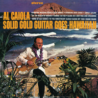 Al Caiola - Solid Gold Guitar Goes Hawaiian