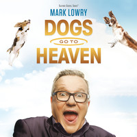 Mark Lowry - Dogs Go To Heaven (Live)