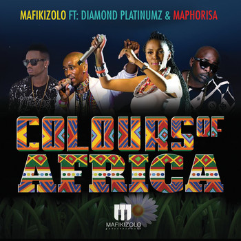 Mafikizolo - Colours Of Africa
