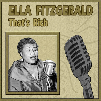 Ella Fitzgerald - That's Rich