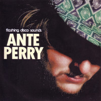 Ante Perry - Ante Perry presents Flashing Disco Sounds