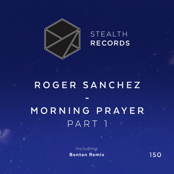 Roger Sanchez - Morning Prayer (Part 1)
