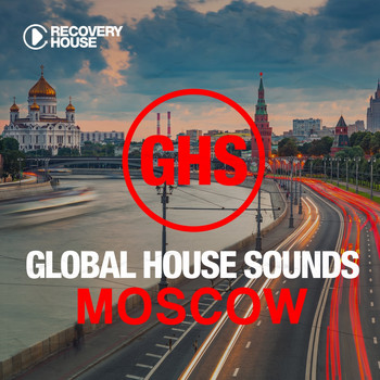 Various Artists - Global House Sounds - Moscow