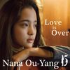Love is Over by Nana Ou-yang / Tien-Lin Chiang