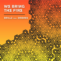 Drones - We Bring the Fire (feat. Drones)