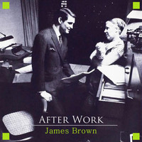 James Brown - After Work