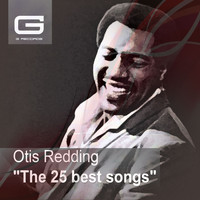 Otis Redding - The 25 Best Songs