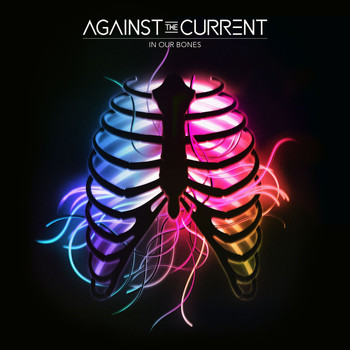Against the Current - In Our Bones