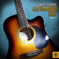 Marty Robbins - Cottonwood Tree, Vol. 2