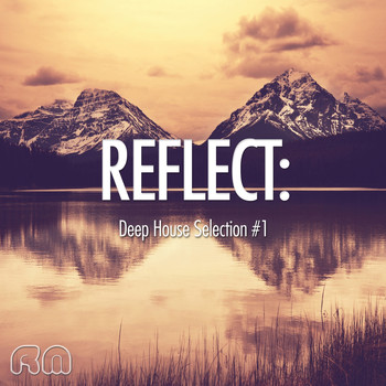 Various Artists - Reflect:Deep House Selection #1
