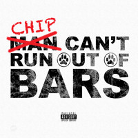 Chip - Can't Run Out of Bars (Explicit)