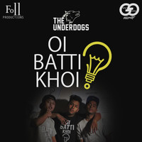 The Underdogs - Oi Batti Khoi