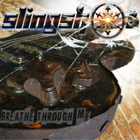 Slingshot - Breathe Through Me
