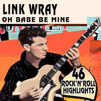 Link Wray - Oh Babe Be Mine