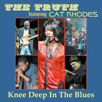 The Truth - Knee Deep in the Blues