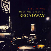 Fred Astaire - Meet And Greet On Broadway