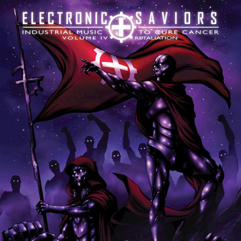 Various Artists - Electronic Saviors; Industrial Music to Cure Cancer, Vol. IV: Retaliation