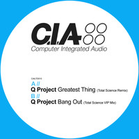 Q Project - Greatest Thing (Total Science Remix) / Bang Out (Total Science VIP Mix)