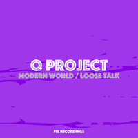 Q Project - Modern World / Loose Talk