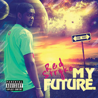 Redstryke - My Future (Explicit)