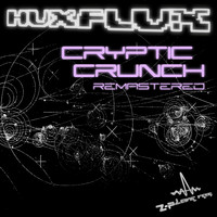 Hux Flux - Cryptic Crunch (Remastered)