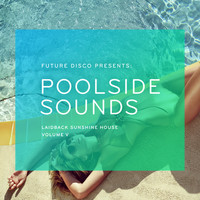 Various Artists - Future Disco Presents: Poolside Sounds, Vol. 5