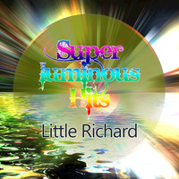 Little Richard - Super Luminous Hits