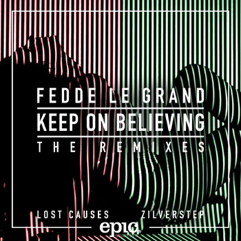 Fedde Le Grand - Keep On Believing (Remixes)