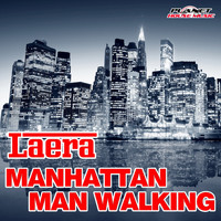 Laera - Manhattan Man Walking