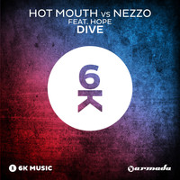 Hot Mouth vs Nezzo feat. Hope - Dive